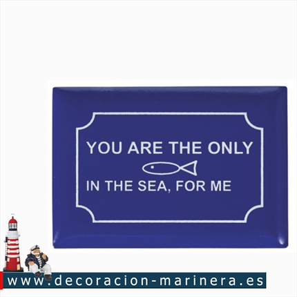 Pack 12 placas/imán YOU ARE THE ONLY FISH IN THE SEA FOR ME